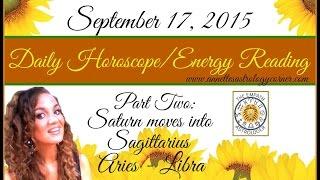 SATURN MOVES INTO SAGITTARIUS ARIES-LIBRA PART:1-September 17, 2015