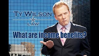 What are income benefits?