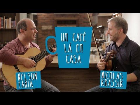 Um café lá em casa com Nicolas Krassik e Nelson Faria