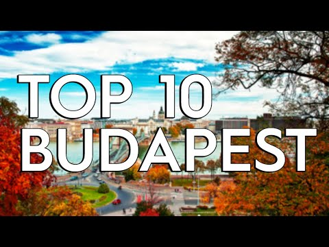 ✅ TOP 10: Things To Do In Budapest
