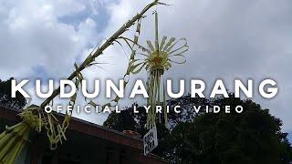 KUDUNA URANG - LAIN UDIN AND FRIENDS ( OFFICIAL LYRIC VIDEO )