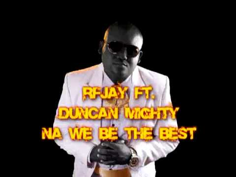 rfjay na we be the best FT duncan mighty