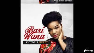 Victoria Japhet [New Release] Bari Wana