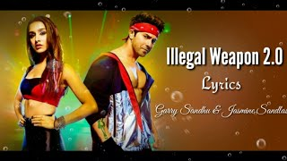 Illegal Weapon 2.0 Full Song  (Lyrics) ▪ Garry S & Jasmine S ▪ Street Dancer 3D ▪ Varun & Shraddha