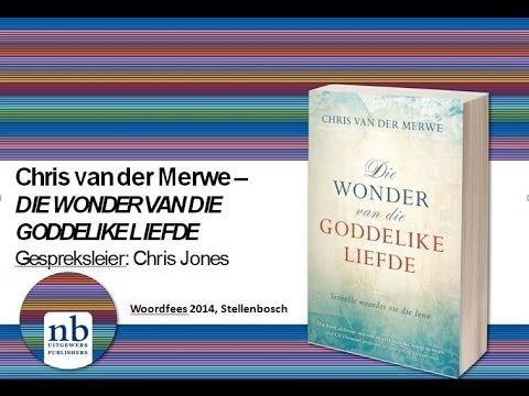 Chris van der Merwe - Die wonder van die goddelike liefde