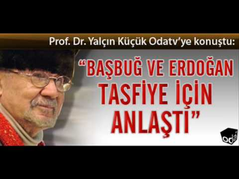 Yalçın Küçük - Başbuğ ve Erdoğan...