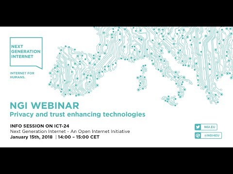 NGI - WEBINAR ICT-24 - PRIVACY AND TRUST | 20180115
