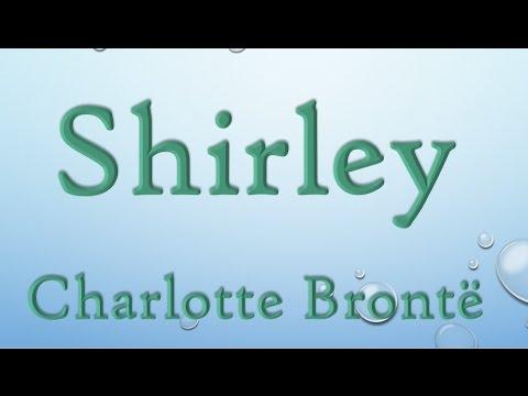 Shirley by Charlotte Brontë (Book Reading, British English Female Voice) Audiobooks.Fiction.Romance