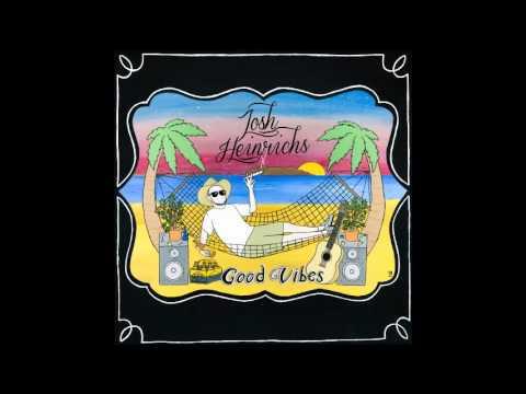 Josh Heinrichs 'Good Vibes' Full Reggae Album 2016