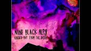 Watch Nine Black Alps Along For The Ride video