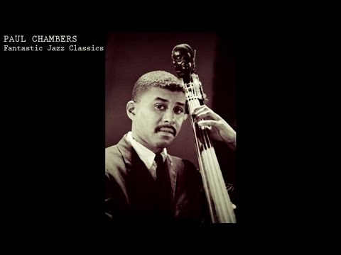 Paul Chambers - Fantastic Jazz Classics (Songs Masterpieces)