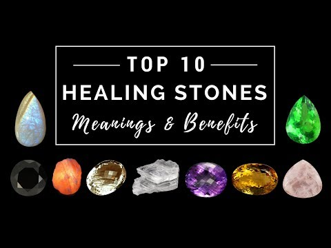 Top 10 Healing Stones - Meanings & Benefits