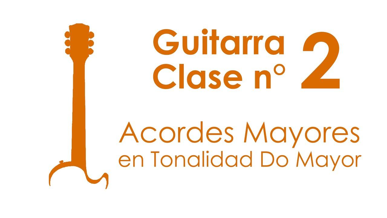 Acordes Mayores en Tonalidad Do Mayor | Guitarra, Clase 2