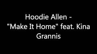 "Hoodie Allen - ""Make It Home"" feat. Kina Grannis (Lyrics)"