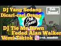 DJ Tie Me Down-Faded Alan Walker Remix Versi Tiktok Terbaru