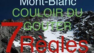 MONT BLANC - COULOIR DU GOUTER - 7 REGLES A RESPECTER