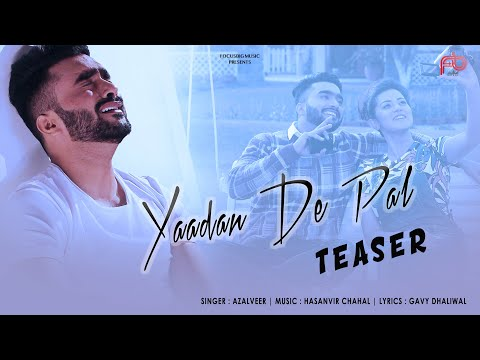 Song Teaser ► Yaadan De Pal : Azalveer | Hasanvir Chahal | New Punjabi Song 2018 | Coming Soon
