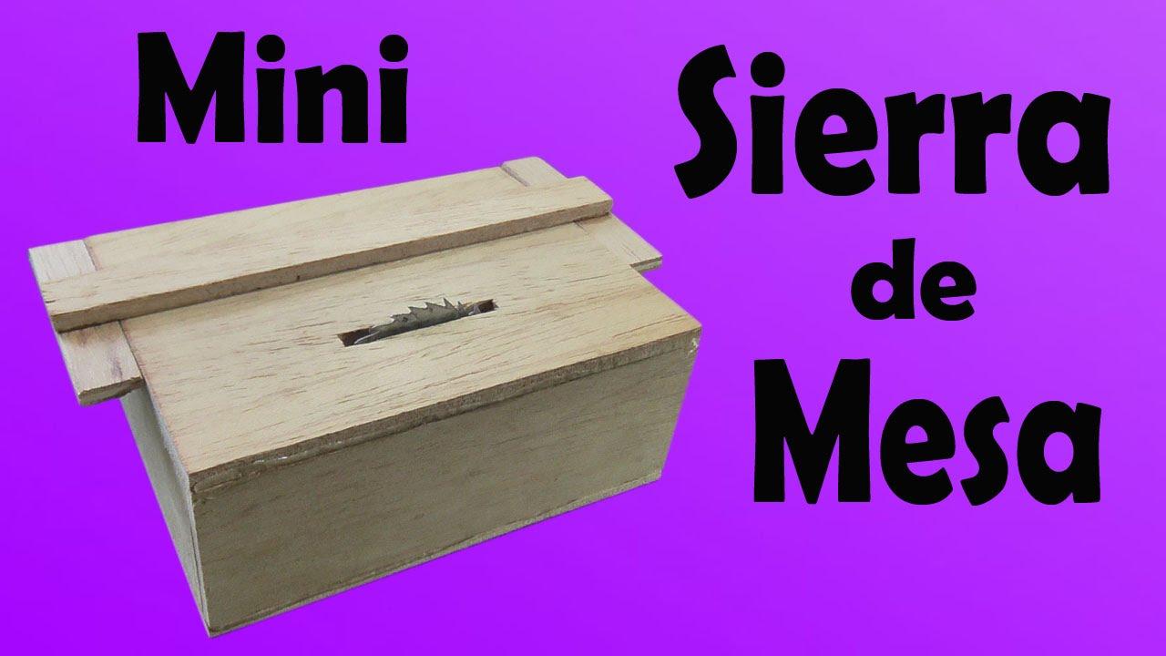 Mini sierra de mesa casera muy f cil de hacer youtube for Sierras de mesa