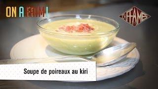 On a faim! Recette de Soupe de poireaux au Kiri
