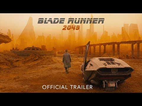 трейлер 2017 - BLADE RUNNER 2049 - Official Trailer