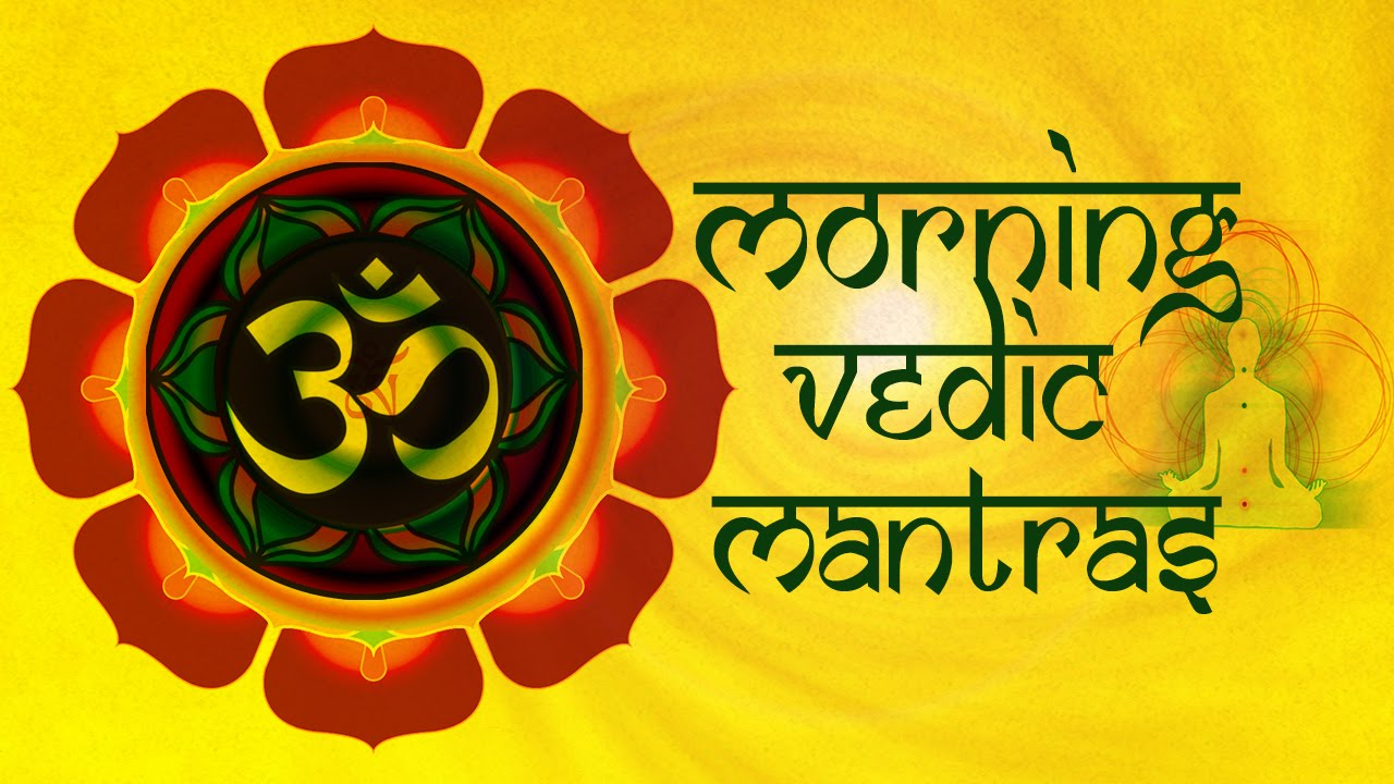 Morning Vedic Mantras with Lyrics and Meaning – Most Effective & Powerful  Mantras To Start the Day