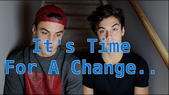 Time For a Change. (Our Story) // Dolan Twins