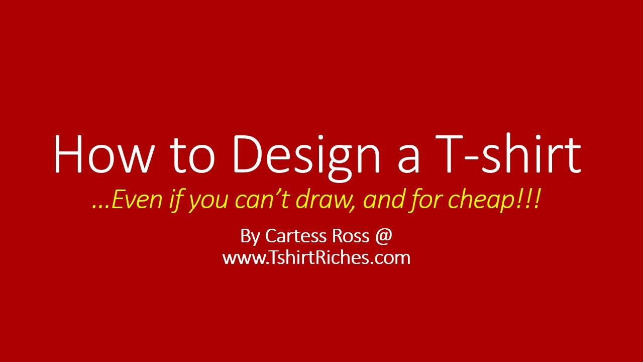 Design t shirt and get paid - How To Design T Shirts Make Money Even If You Can T Draw Youtube