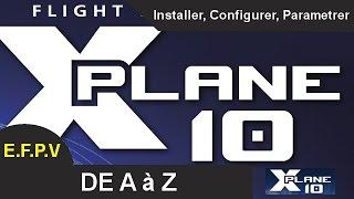 X-PLANE 10 - Installation de A à Z