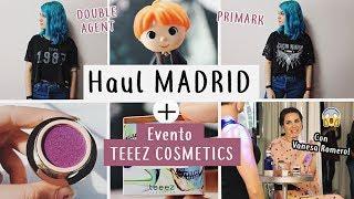 HAUL MADRID + EVENTO TEEEZ COSMETICS con Vanesa Romero / Vintage, double agent, primark...