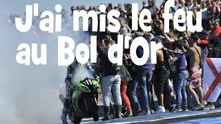 J'AI MIS LE FEU AU BOL D'OR MOTO ► lolo cochet moto