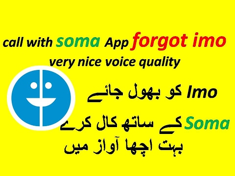 Call With Soma Application Forgot Imo Very Nice Voice Quality Urdu Hindi