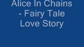 Alice In Chains- Fairy Tale Love Story (Rare) (With Lyrics)