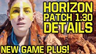 Horizon Zero Dawn Patch 1.30 DETAILS - NEW GAME PLUS & WAY MORE (Horizon Zero Dawn 1.30)