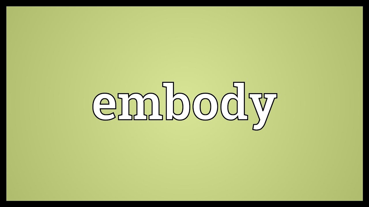 Awesome Embody Meaning