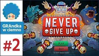 Never Give Up PL #2 | Uwielbiam czasówki! T__T