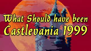 What Should've Been Castlevania 1999 (GigaBoots Podcast)