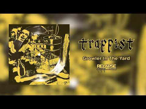 TRAPPIST - Growler In The Yard (Official Audio)