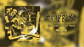 TRAPPIST – Growler In The Yard (Official Audio)