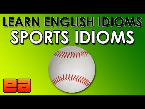 Sports Idioms - Learn English Idioms - EnglishAnyone.com