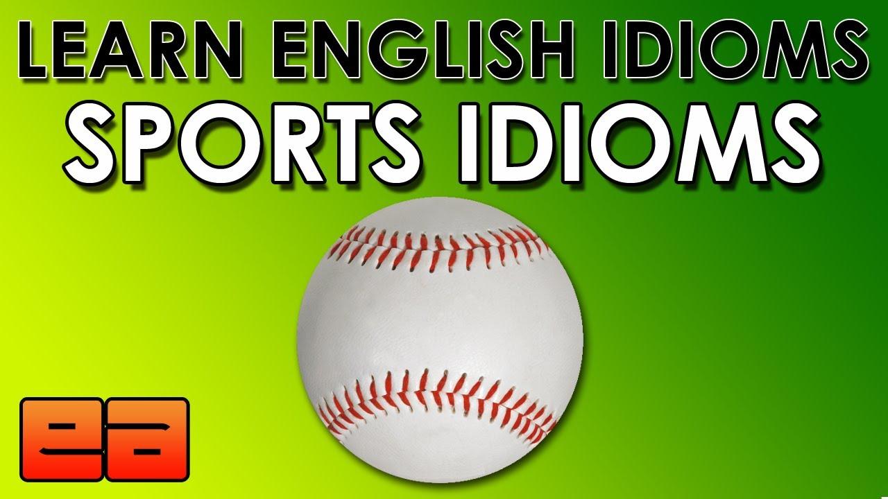 Sports Idioms - Learn English Idioms - EnglishAnyone com