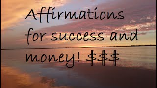 Positive affirmations for MONEY, SUCCESS and PROSPERITY