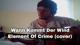Wann Kommt Der Wind - Element Of Crime (cover)
