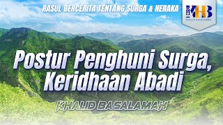 Rasul Bercerita tentang Surga & Neraka - Postur Penghuni Surga, Keridhaan Abadi