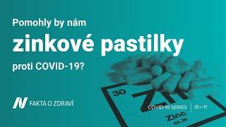 Pomohly by nám zinkové pastilky proti COVID-19?