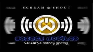 Will.i.am feat.Britney Spears - Scream And Shout (Boxeez Bootleg)