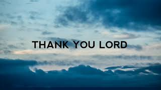 Thank You Lord Lyrics | ft. Thomas Rhett, Florida Georgia Line #christomlinandfriends #ThankyouLord
