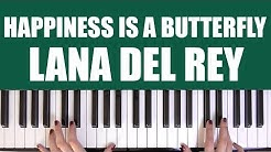 HOW TO PLAY: HAPPINESS IS A BUTTERFLY - LANA DEL REY
