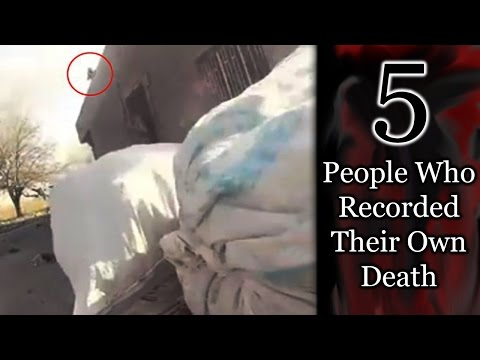5 People Who Recorded their Own Deaths Part I