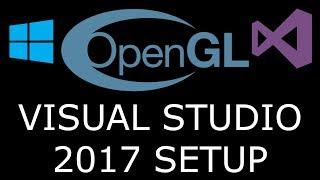 Modern OpenGL 3.0+ Visual Studio 2017 [SETUP] GLFW and GLEW on Windows