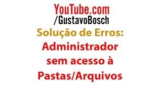 Administrador sem acesso à Pastas Arquivos (Acesso Negado) Excluir Editar Alterar Permissões - SE #6